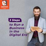 3 Step to Run a Business in the Digital Era