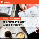 Stress-free Toolkit to Create Big Shot Brand Strategy