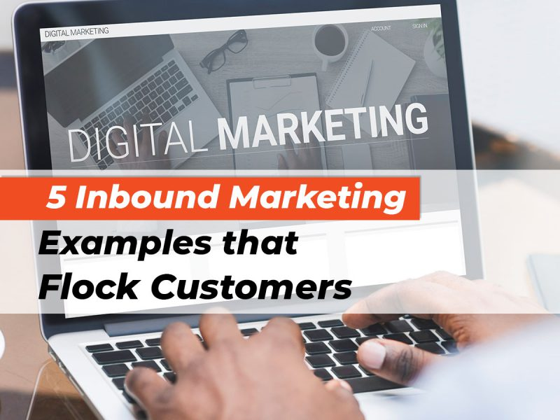5 Inbound Marketing Examples that Flock Customers