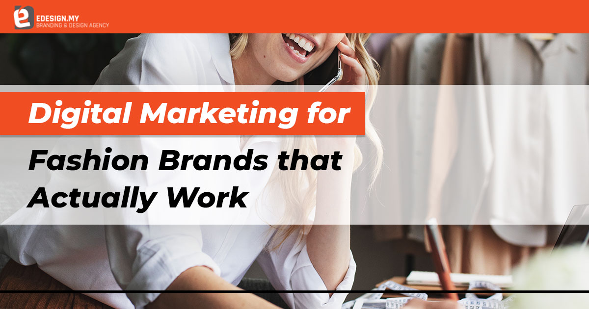digital-marketing-for-fashion-brands-that-actually-work