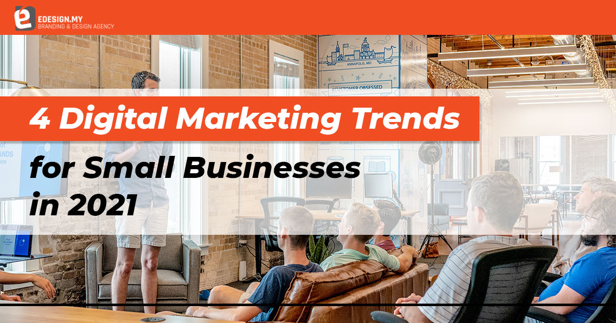 4-digital-marketing-trends-for-small-businesses-in-2021