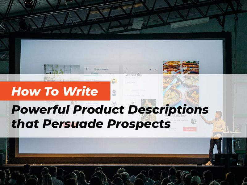 how-to-write-powerful-product-descriptions-that-persuade-prospects